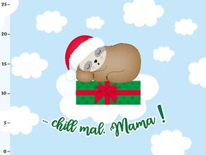 Bio-Sommersweat chill mal, Mama! Chilly das X-MAS...